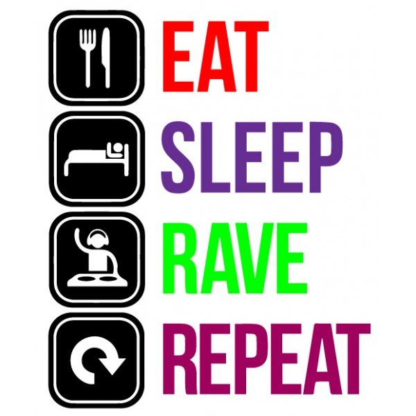 Eat Sleep Rave Repeat KODE Garment